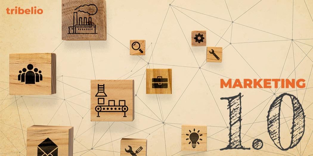 Marketing 1.0: Pengertian dan Strategi