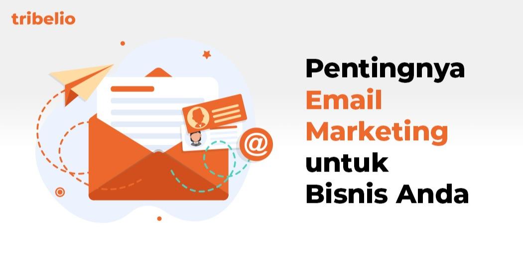 Manfaat Email Marketing untuk Bisnis -- Tak Kenal Maka Tak Sayang