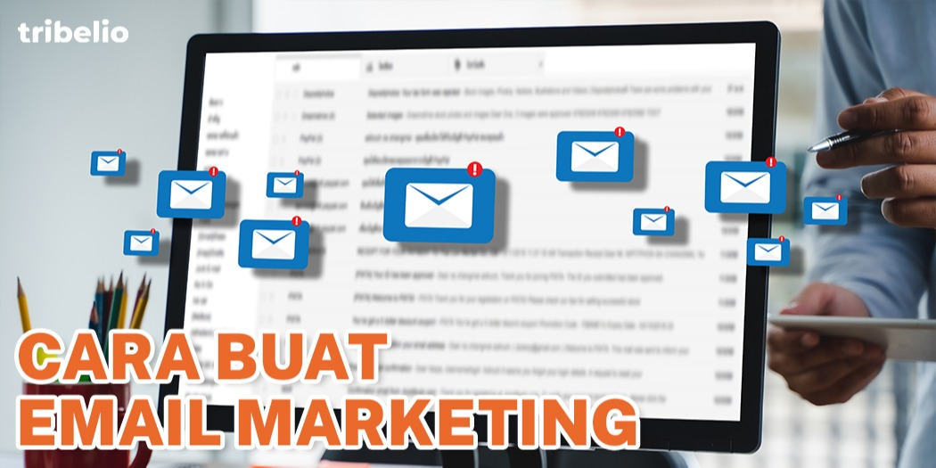 Tips Email Marketing yang Ampuh Tingkatkan Omzet
