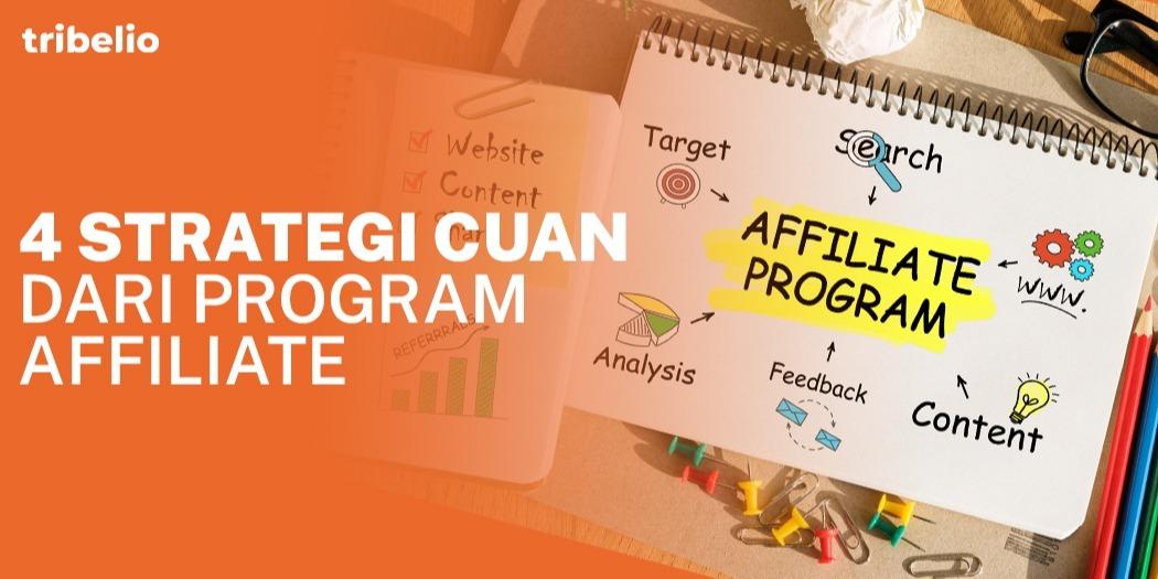 4 Strategi Cuan dari Program Affiliate